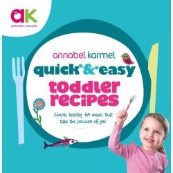 annabel karmel quick and easy toddler recipes